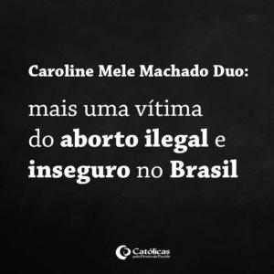 meme-caroline vitima do aborto inseguro no brasil2